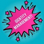 Text Sign Showing Identity Management. Conceptual Photo Administration Of Individual Identities With poster
