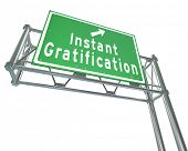 Instant Gratification Green Freeway Sign Satisfaction