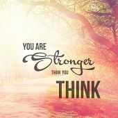 Inspirational Typographic Quote - You are stronger than you think