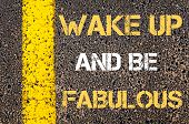 picture of motivational  - Wake up and be fabulous motivational quote.