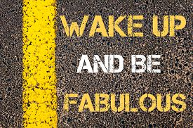 stock photo of motivation  - Wake up and be fabulous motivational quote.