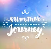 Summer Design. Blur Beach Background. Hand Drawn Lettering Vector. Summer Journey