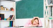 Woman Tired In School Classroom. School Pedagogue Stressful Occupation. Tired Tutor Fall Asleep At W poster