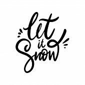 Let It Snow Phrase Hand Drawn Vector Illustration. Isolated On White Background. poster