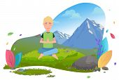 Mountain Tourism, Traveling Man Meditating In Lotus Pose Vector. Traveler And Landscape, Guy And Wil poster