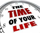 pic of life events  - A white clock with the words The Time of Your Life - JPG