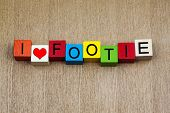 I Love Footie - Sign For Football / Soccer