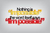 foto of impossible  - Nothing is  - JPG