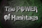 picture of hashtag  - The Power Of Hashtags Concept text on background - JPG
