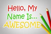 Постер, плакат: Hello My Name Is Awesome Concept