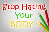 image of stop hate  - Stop Hating Your Body Concept text on background - JPG