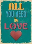 Valentine's Day Poster. Retro Vintage Design. All You Need Is Love.