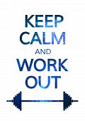 image of calming  - Keep Calm and Work Out Motivation Quote - JPG