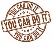 You Can Do It Brown Grunge Round Vintage Rubber Stamp.you Can Do It Stamp.you Can Do It Round Stamp. poster