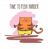 Hand Drawn Vector Fitness Illustration Time To Push Harder. Cute Fat Cat Exercising With Dumbbells A poster