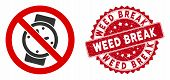 Vector No Watches Icon And Rubber Round Stamp Seal With Weed Break Phrase. Flat No Watches Icon Is I poster