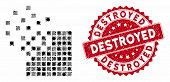 Mosaic Dissolving Pixel Mosaic And Distressed Stamp Seal With Destroyed Phrase. Mosaic Vector Is For poster