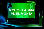 Computer with words Mycoplasma pneumonia.