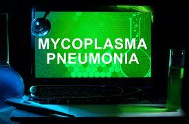 pic of pneumonia  - Computer with words Mycoplasma pneumonia - JPG