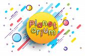 Planetarium Advertising Template. Vector Sun With Planetarium Word On White Space Background poster