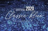 Classic Blue Glitter Shiny Background. Color Of The 2020 Year, Blue Pallette With Deep Classic Blue  poster