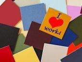 I Love Work! - Sign, Poster, Banner or Sticker Design for Business or Office.