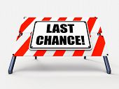 Last Chance Sign Shows Final Opportunity Act Now