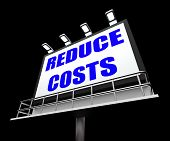 Reduce Costs Sign Means Lessen Prices And Charges