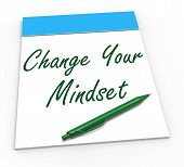 Change Your Mind Set Notebook Shows Optimism And Reactive Attitu