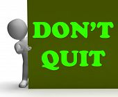 Dont Quit Sign Shows Motivation And Determination