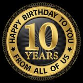 10 Years Happy Birthday To You From All Of Us Gold Label,vector Illustration