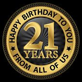 21 Years Happy Birthday To You From All Of Us Gold Label,vector Illustration