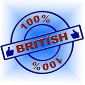 Hundred Percent British Indicates Great Britain And Absolute