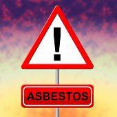 Asbestos Alert Indicates Hazmat Warning And Danger