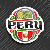 Vector Logo For Peru Country, Fridge Magnet With Peruvian State Flag, Original Brush Typeface For Wo poster