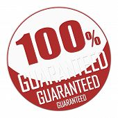 Seal Or Banner Of One Hundred Percent Guaranteed In Red And White. 3d Illustration. poster