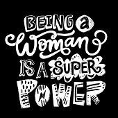 Feminist Quote. Unique Hand Drawn Lettering - Being A Woman Is A Super Power. poster