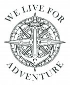 Retro Banner With Ship Anchor, Wind Rose And Old Nautical Compass With Words We Live For Adventure.  poster
