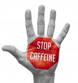 Stop Caffeine Concept on Open Hand.
