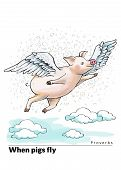 Series Of Postcards With A Piglet. Proverbs And Sayings Per Month. When Pigs Fly. A Fat Piglet Is Fl poster