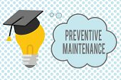 Conceptual Hand Writing Showing Preventive Maintenance. Business Photo Showcasing Avoid Breakdown Do poster