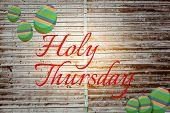 stock photo of thursday  - holy thursday against wooden planks - JPG