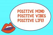 Writing Note Showing Positive Mind Positive Vibes Positive Life. Business Photo Showcasing Motivatio poster