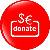 Donate Sign Icon. Euro Eur Dollar Usd Symbol. Shiny Button. Modern Ui Website Button