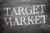 pic of market segmentation  - Target Market written on blackboard - JPG
