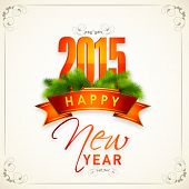 picture of fir  - Happy New Year 2015 celebration greeting card design with shiny elegant text - JPG