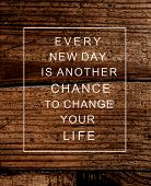 Motivational Poster Quote On  Rustic Wooden Background Every New Day Is Another Chance To Change You poster