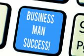 Word Writing Text Business Man Success. Business Concept For Someone Achieves What It Was Intended T poster