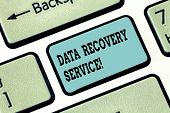 Conceptual Hand Writing Showing Data Recovery Service. Business Photo Text Process Of Retrieving Ina poster