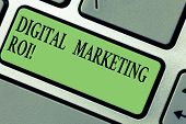 Handwriting Text Writing Digital Marketing Roi. Concept Meaning Getting The Money S Is Worth From Ma poster